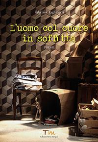 L'uomo col Cuore in Soffitta, Fabrizio Tagliaferri, Casa Mazzolini